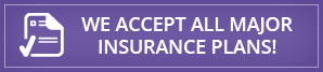 We Accept all major Insurance Plans